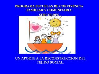 UN APORTE A LA RECONSTRUCCI N DEL TEJIDO SOCIAL.