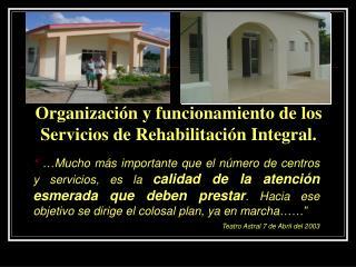 Mucho m s importante que el n mero de centros y servicios, es la calidad de la atenci n esmerada que deben prestar. H