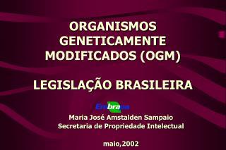 ORGANISMOS GENETICAMENTE MODIFICADOS OGM  LEGISLA  O BRASILEIRA