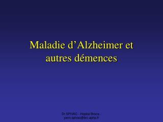Maladie d Alzheimer et autres d mences