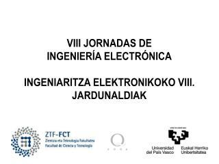VIII JORNADAS DE INGENIER A ELECTR NICA  INGENIARITZA ELEKTRONIKOKO VIII. JARDUNALDIAK