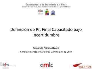 Definici n de Pit Final Capacitado bajo Incertidumbre