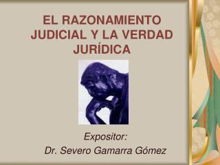 EL RAZONAMIENTO JUDICIAL Y LA VERDAD JUR DICA
