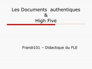 Les Documents  authentiques    High Five
