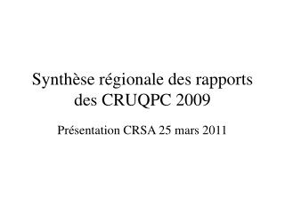Synth se r gionale des rapports des CRUQPC 2009