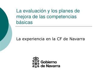 La evaluaci n y los planes de mejora de las competencias b sicas