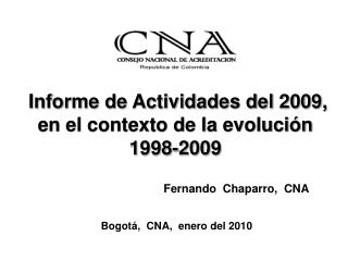 Informe de Actividades del 2009,  en el contexto de la evoluci n 1998-2009