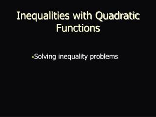 Inequalities with Quadratic Functions