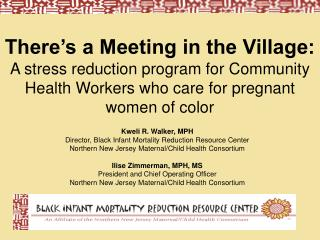 There s a Meeting in the Village:  A stress reduction program for Community Health Workers who care for pregnant women o