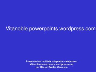 Inicia otra presentaci n de su colecci n en Vitanoble.powerpoints.wordpress