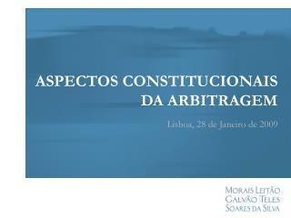 ASPECTOS CONSTITUCIONAIS DA ARBITRAGEM