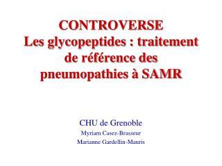 CONTROVERSE Les glycopeptides : traitement de r f rence des pneumopathies   SAMR