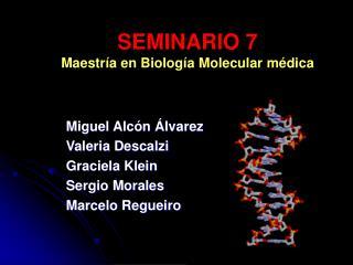 SEMINARIO 7 Maestr a en Biolog a Molecular m dica