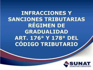 INFRACCIONES Y SANCIONES TRIBUTARIAS R GIMEN DE GRADUALIDAD  ART. 176  Y 178  DEL C DIGO TRIBUTARIO