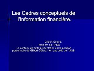 Les Cadres conceptuels de     l information financi re.
