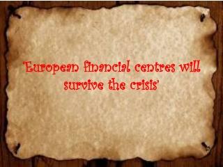 'European financial centres will survive the crisis' – OPENS