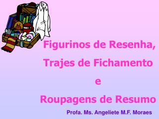 Figurinos de Resenha, Trajes de Fichamento e Roupagens de Resumo