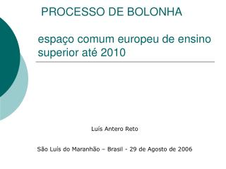 PROCESSO DE BOLONHA  espa o comum europeu de ensino superior at  2010