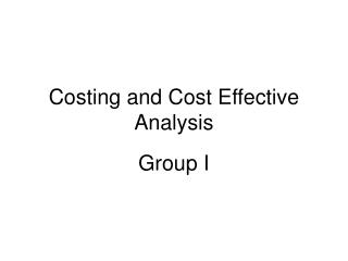 Costing and Cost Effective Analysis