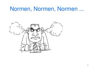 Normen, Normen, Normen ...