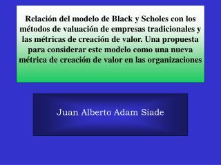 Relaci n del modelo de Black y Scholes con los m todos de valuaci n de empresas tradicionales y las m tricas de creaci n