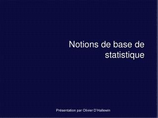 Notions de base de  statistique