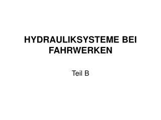HYDRAULIKSYSTEME BEI FAHRWERKEN