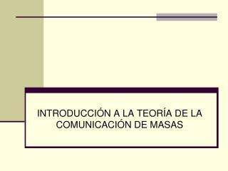 INTRODUCCI N A LA TEOR A DE LA COMUNICACI N DE MASAS