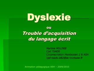 Dyslexie ou  Trouble d acquisition  du langage  crit