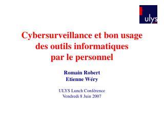 Cybersurveillance et bon usage des outils informatiques  par le personnel