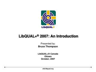 LibQUAL  2007: An Introduction