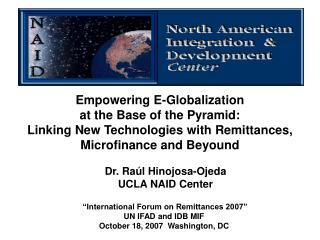 International Forum on Remittances 2007  UN IFAD and IDB MIF  October 18, 2007  Washington, DC