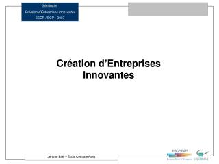 Cr ation d Entreprises Innovantes