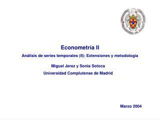 Econometr a II An lisis de series temporales II: Extensiones y metodolog a