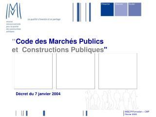 Code des March s Publics et  Constructions Publiques