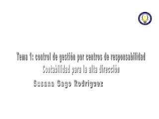 Tema 1: control de gesti n por centros de responsabilidad Contabilidad para la alta direcci n