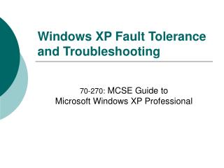 Windows XP Fault Tolerance and Troubleshooting