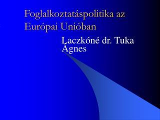 Foglalkoztat spolitika az Eur pai Uni ban