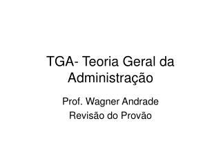 TGA- Teoria Geral da Administra  o