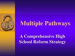 Multiple Pathways