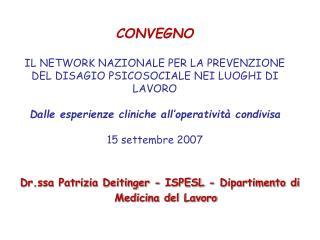 CONVEGNO  IL NETWORK NAZIONALE PER LA PREVENZIONE DEL DISAGIO PSICOSOCIALE NEI LUOGHI DI LAVORO  Dalle esperienze clinic
