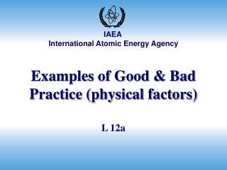 Examples of Good  Bad Practice physical factors