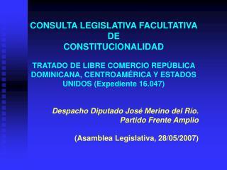 CONSULTA LEGISLATIVA FACULTATIVA DE  CONSTITUCIONALIDAD   TRATADO DE LIBRE COMERCIO REP BLICA  DOMINICANA, CENTROAM RICA