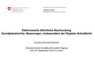 Elektronische  ffentliche Beurkundung Grundpfandrechte: Neuerungen, insbesondere der Register-Schuldbrief    Christina S