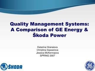 Quality Management Systems:  A Comparison of GE Energy   koda Power