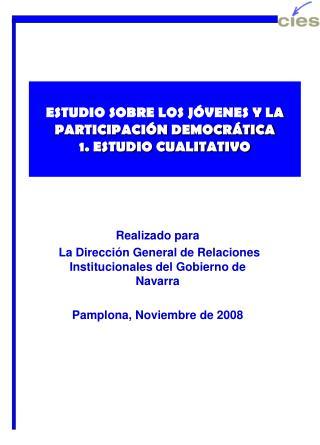 ESTUDIO SOBRE LOS J VENES Y LA PARTICIPACI N DEMOCR TICA 1. ESTUDIO CUALITATIVO