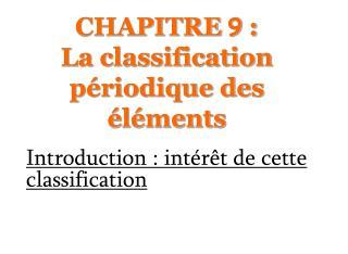 CHAPITRE 9 : La classification p riodique des  l ments