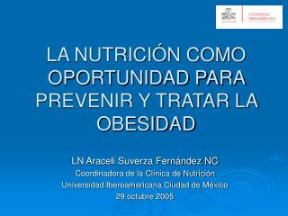 LA NUTRICI N COMO OPORTUNIDAD PARA PREVENIR Y TRATAR LA OBESIDAD