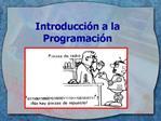 Introducci n a la Programaci n