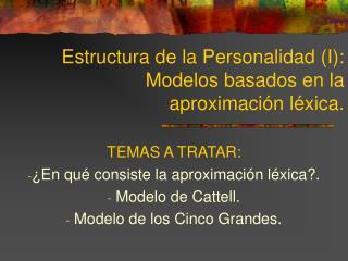 Estructura de la Personalidad I: Modelos basados en la  aproximaci n l xica.